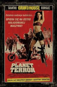 Grindhouse: Planet Terror