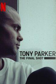 Tony Parker: Ostatni rzut